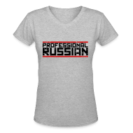Women's T-Shirts ~ Women's V-Neck T-Shirt ~ Ladies V-Neck : Professional Russian
