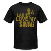 Ladies Love My Swag T-Shirts
