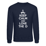 Long Sleeve Shirts ~ Men's Crewneck Sweatshirt ~ Keep Calm And Love The D