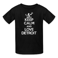 Kids' Shirts ~ Kids' T-Shirt ~ Keep Calm And Love Detroit