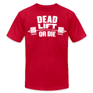 T-Shirts ~ Men's T-Shirt by American Apparel ~ Deadlift or Die