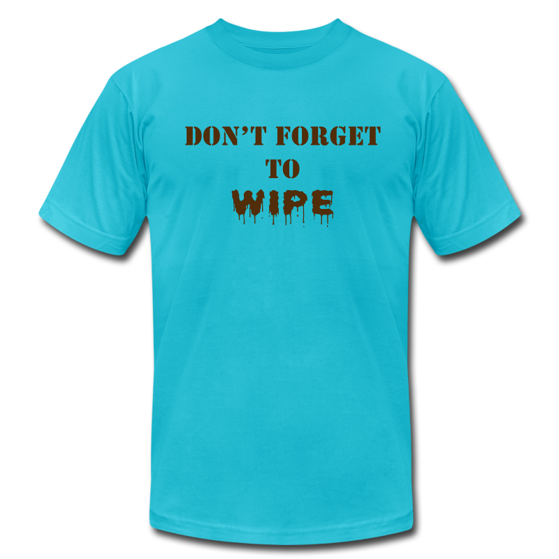 Don't Forget to Wipe - Men's  Jersey T-Shirt