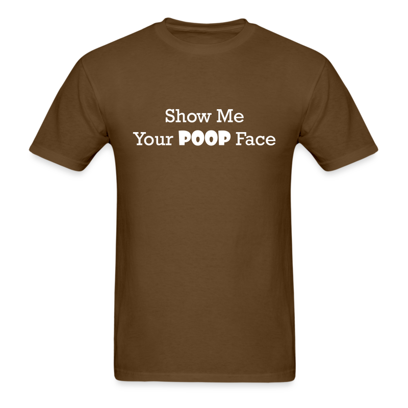Show Me Your Poop Face