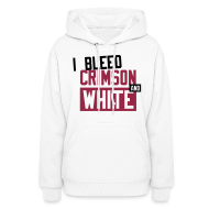 Hoodies ~ Women's Hooded Sweatshirt ~  I Bleed Crimson And White