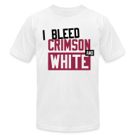 T-Shirts ~ Men's T-Shirt by American Apparel ~  I Bleed Crimson And White