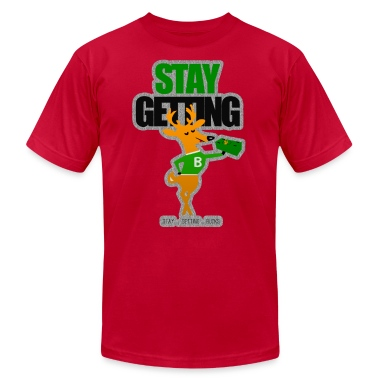 STAY GETTING BUCKS T-Shirts