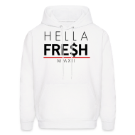 Hoodies ~ Men's Hooded Sweatshirt ~ Hella Fresh MMXII