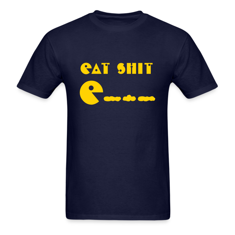 Eat Shit - Men's T-Shirt