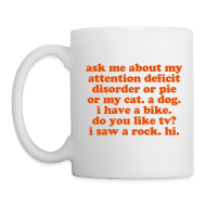 Mugs & Drinkware ~ Coffee/Tea Mug ~ Ask me about my ADD - Orange on white mug