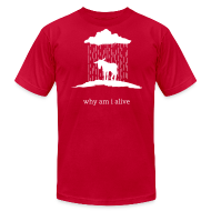 T-Shirts ~ Men's T-Shirt by American Apparel ~ why am i alive (American Apparel)