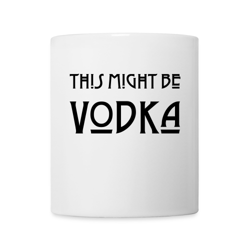 This Might Be Vodka Mug