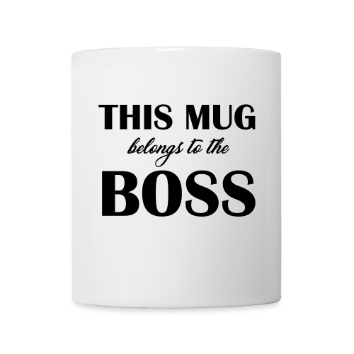 This Mug Belongs to the Boss - Mug