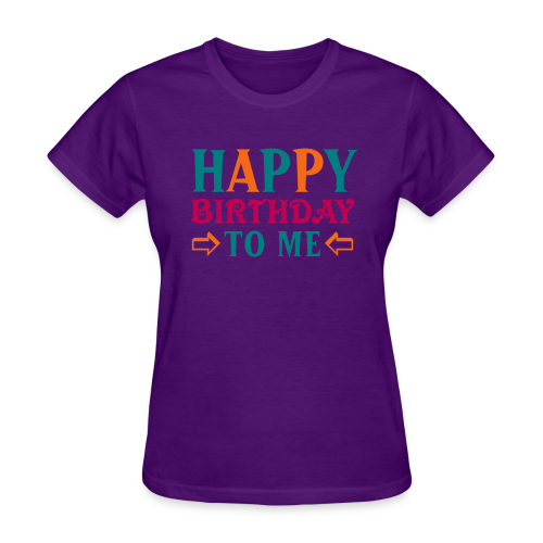 Happy Birthday To Me - Women's Shirt