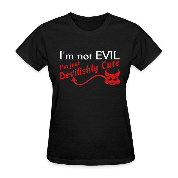 I'm Not Evil - Women's Shirt