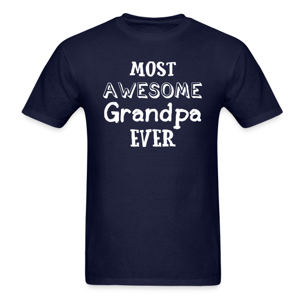 Most Awesome Grandpa EVER - Adult  Shirt