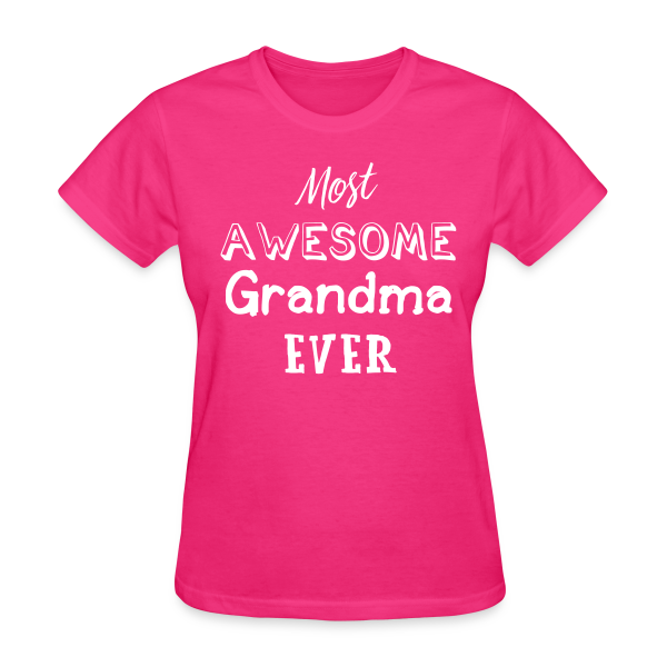Most Awesome Grandma EVER - Women's Shirt