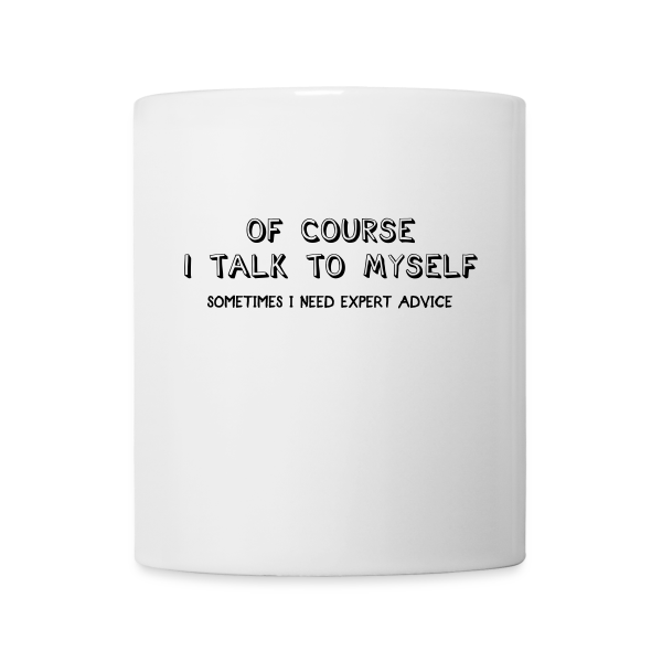 Of Course I Talk to Myself  - Mug