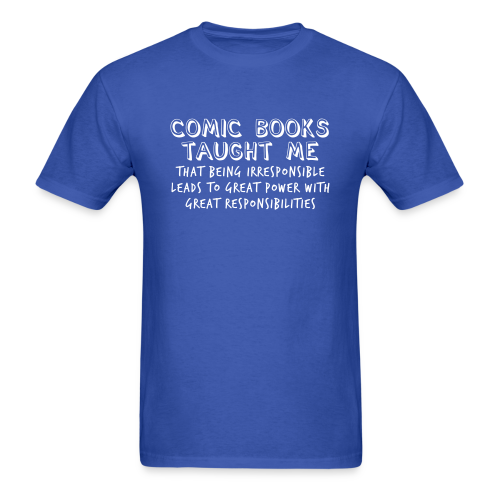 Comic Books Taught Me...  - Adult Shirt
