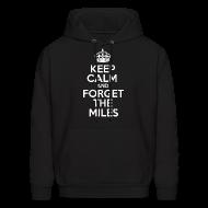 Hoodies ~ Men's Hooded Sweatshirt ~ Keep Calm and Forget the Miles Hoodies