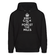 Hoodies ~ Men's Hooded Sweatshirt ~ Keep Calm and Forget the Miles Hoodies