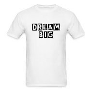 T-Shirts ~ Men's Standard Weight T-Shirt ~ dream big tshirt