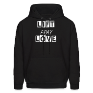 Hoodies ~ Men's Hooded Sweatshirt ~ liftpraylove hoodie