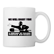 Bottles & Mugs ~ Coffee/Tea Mug ~ We will Barry You! Obama with shovel