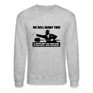 Long Sleeve Shirts ~ Men's Crewneck Sweatshirt ~ We will Barry You! Obama with shovel
