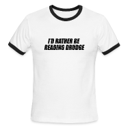 T-Shirts ~ Men's Ringer T-Shirt by American Apparel ~ I'd rather be reading Drudge