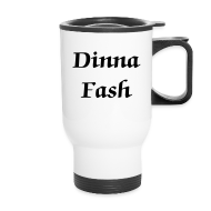 Bottles & Mugs ~ Travel Mug ~ Dinna Fash