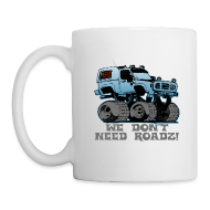 Bottles & Mugs ~ Coffee/Tea Mug ~ We Don't Need Roads