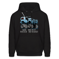 Hoodies ~ Men's Hooded Sweatshirt ~ We Don't Need Roads