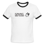 T-Shirts ~ Men's Ringer T-Shirt by American Apparel ~ If you don't like the rich, don't be one - shirt