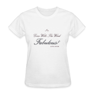 Women's T-Shirts ~ Women's Standard Weight T-Shirt ~ FABULOUS WHITE
