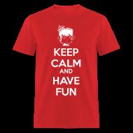 T-Shirts ~ Men's T-Shirt ~ Keep Calm and HAVE FUN!