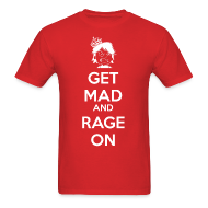 T-Shirts ~ Men's Standard Weight T-Shirt ~ Get Mad and RAGE ON!