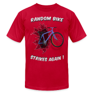 T-Shirts ~ Men's T-Shirt by American Apparel ~ Random Bike Strikes Again!
