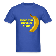 T-Shirts ~ Men's Standard Weight T-Shirt ~ Always Bring a Banana to a Party