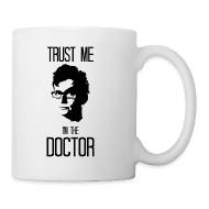 Bottles & Mugs ~ Coffee/Tea Mug ~ Trust Me I'm the Doctor