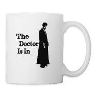 Bottles & Mugs ~ Coffee/Tea Mug ~ The Doctor Is In