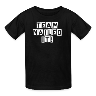 Kids' Shirts ~ Kids' T-Shirt ~ TEAM NAILED IT! KIDS SIZE Tshirt