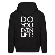 Hoodies ~ Men's Hooded Sweatshirt ~ Do you even lift? | Mens H