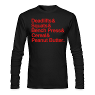 Long Sleeve Shirts ~ Men's Long Sleeve T-Shirt by American Apparel ~ Deadlifts Squats Bench Press Cereal Peanut Butter