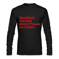 Long Sleeve Shirts ~ Men's Long Sleeve T-Shirt by American Apparel ~ Deadlifts Squats Bench Press Ice Cream