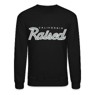 Long Sleeve Shirts ~ Men's Crewneck Sweatshirt ~ Cali Raised