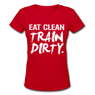 Women's T-Shirts ~ Women's V-Neck T-Shirt ~ Eat clean train dirty | Womens v-neck