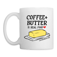 Bottles & Mugs ~ Coffee/Tea Mug ~ Coffee + Butter = Real Food Love Mug (1-SIDED)