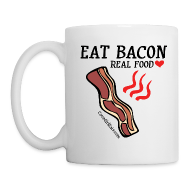 Bottles & Mugs ~ Coffee/Tea Mug ~ Eat Bacon: Real Food Love Mug (1-SIDED)