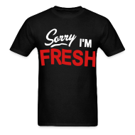 T-Shirts ~ Men's Standard Weight T-Shirt ~ Sorry I'm Fresh