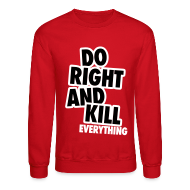 Long Sleeve Shirts ~ Men's Crewneck Sweatshirt ~ Do Right...
